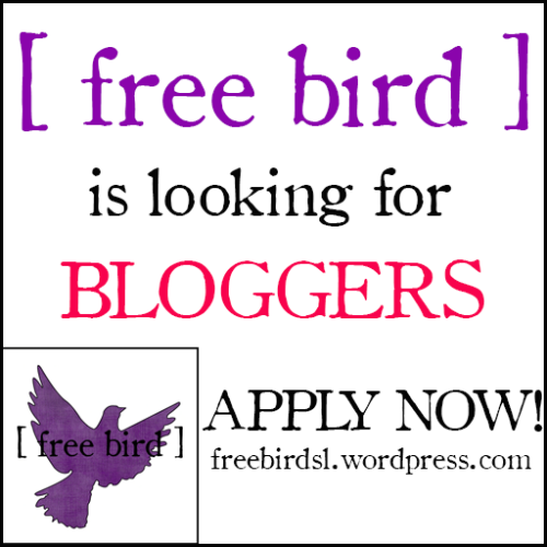 [ free bird ] is looking for Bloggers!