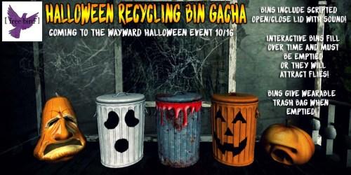 [ free bird ] Halloween Recycling Bin Gacha Teaser for Wayward