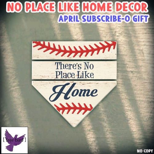 [ free bird ] No Place Like Home Decor - April Subscribe-o Gift..jpg